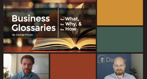 Business Glossaries - The What, the Why, and the How [Webinar + Presentation + Article]